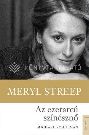 Kép: Meryl Streep az ezerarcú színésznő