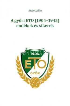 Kép: A győri ETO (1904-1945) emlékek és sikerek