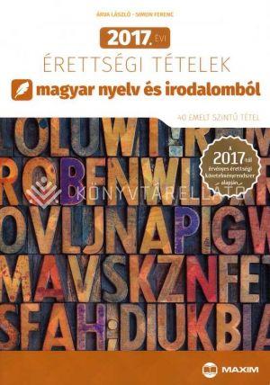 Kép: 2017. évi érettségi tételek magyar nyelv és irodalomból (40 emelt szintű tétel) - A 2017-től érvényes érettségi követelményrendszer alapján