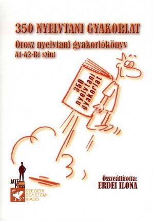 Kép: 350 nyelvtani gyakorlat - Orosz nyelvtani gyakorlókönyv - (A1-A2-B1 szint)