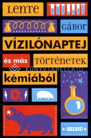 Kép: Vízilónaptej és más történetek kémiából