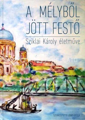 Kép: A mélyből jött festő - Sziklai Károly naív festészete