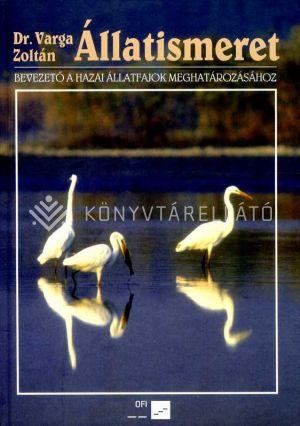 Kép: Állatismeret - Bevezető a hazai állatfajok meghatározásához