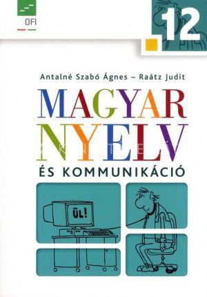 Kép: Magyar nyelv és kommunikáció. Tankönyv a 12. évfolyam számára