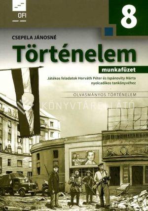 Kép: Történelem 8. munkafüzet. Játékos feladatok Horváth Péter és Ispánovity Márta