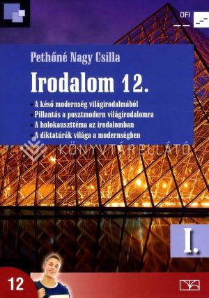 Kép: Irodalom 12. I. kötet A késő modernség világirodalmából. Pillantás a posztmodern világirodalomra. A holokauszttéma az irodalomban. A diktatúrák világa az irodalomban