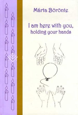 Kép: I am here with you, holding your hands