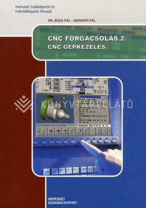Kép: CNC forgácsolás 2. CNC gépkezelés