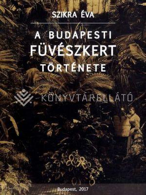Kép: A budapesti Fűvészkert története