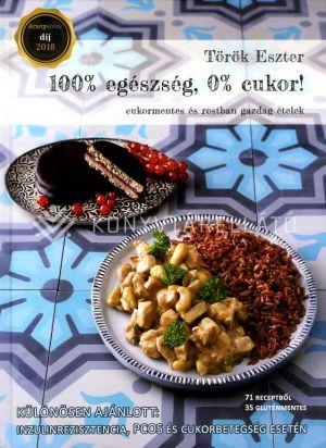 Kép: 100% egészség, 0% cukor! - Cukormentes és rostban gazdag ételek