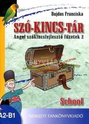Kép: SZÓ-KINCS-TÁR Angol szókincsfejlesztő füzetek 2. School