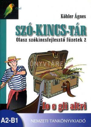 Kép: SZÓ-KINCS-TÁR. Olasz szókincsfejlesztő füzetek 2. Io e gli altri