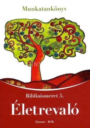 Kép: Életrevaló. Bibliaismeret 5. Munkatankönyv