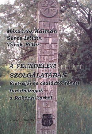 Kép: A fejedelem szolgálatában - Életrajzi és családtörténeti tanulmányok a Rákóczi-korból