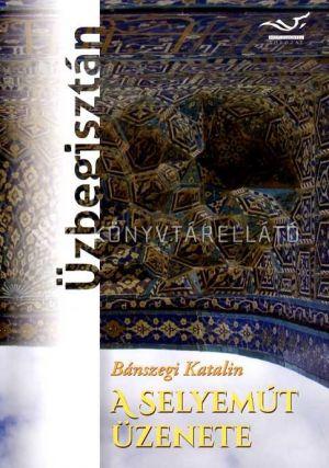 Kép: A Selyemút üzenete - Üzbegisztán