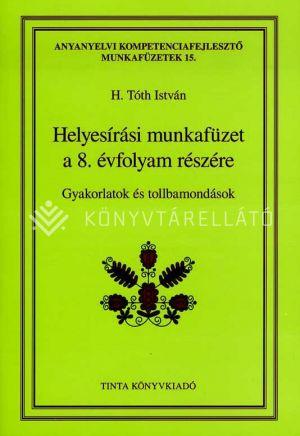 Kép: Helyesírási munkafüzet a 8. évfolyam részére