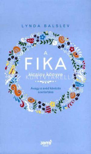 Kép: A FIKA kicsiny könyve- avagy a svéd kávézás szertartása
