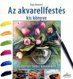 Kép:  Az akvarellfestés kis könyve - Gyakorlati tudás könnyedén