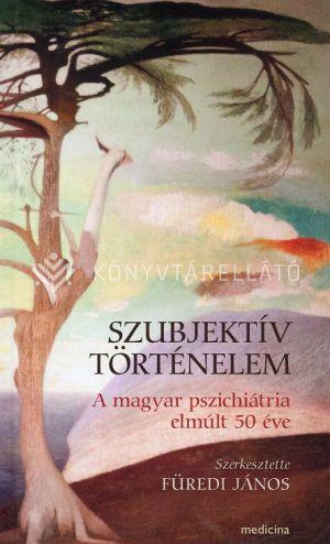 Kép: Szubjektív törénelem - A magyar pszichiátria elmúlt 50 éve