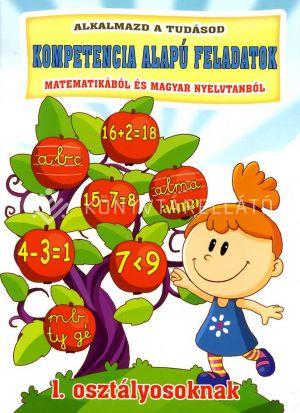 Kép: Alkalmazd a Tudásod Kompetencia alapú feladatok matematikából és magyar nyelvtanból 1.
