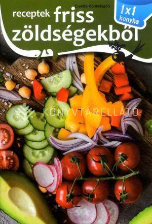 Kép: 1x1 konyha - receptek friss zöldségekből