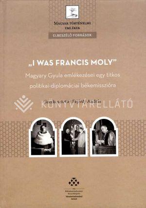 """Kép: """"I was Francis Moly"""""""
