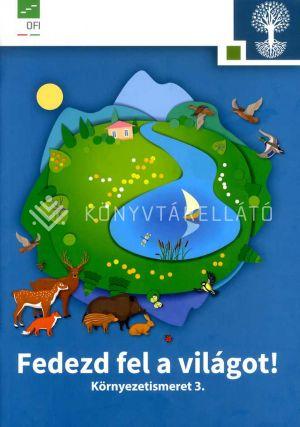 Kép: Fedezd fel a világot! Környezetismeret 3.