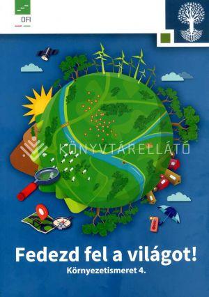 Kép: Fedezd fel a világot! Környezetismeret tankönyv 4.