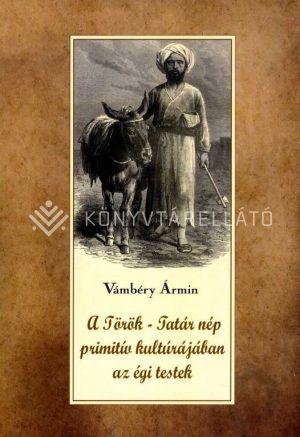 Kép: A Török-Tatár nép primitív kultúrájában  az  égi testek