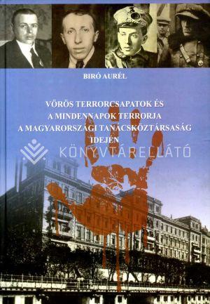 Kép: Vörös terrorcsapatok és a mindennapok terrorja a magyarországi tanácsköztársaság idején