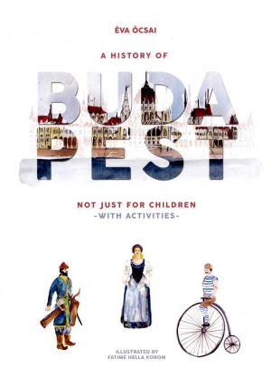 Kép: A History of Budapest Not Just For Children