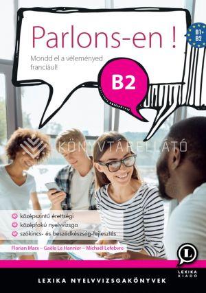Kép: Parlons-en ! B2 - Mondd el a véleményed franciául!