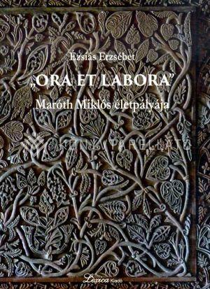 """Kép: """"Ora et labora"""" - 2. kiadás: a 2017-ben megjelent kötet új, bővített kiadása."""