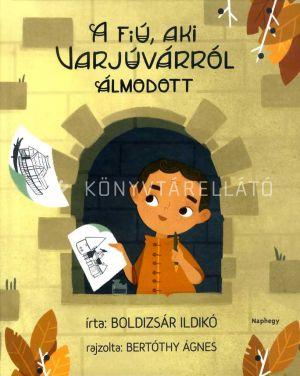 Kép: A fiú, aki Varjúvárról álmodott