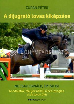 Kép: A díjugrató lovas kiképzése