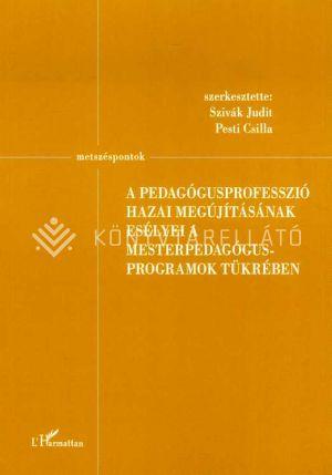 Kép: A pedagógusprofesszió hazai megújításának esélyei a mesterpedagógus programok tükrében