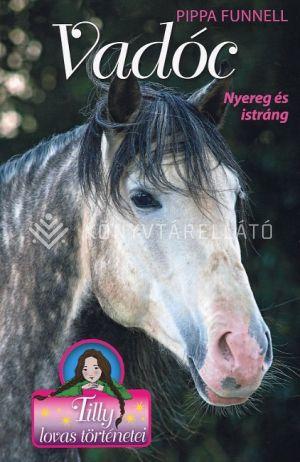 Kép: Vadóc - Nyereg és istráng - Tilly lovas történetei 14.