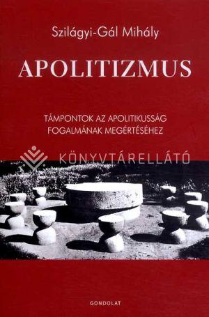 Kép: Apolitizmus - Támpontok az apolitikusság fogalmának megértéséhez
