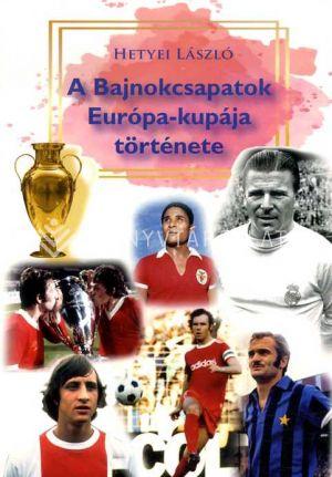 Kép: A Bajnokcsapatok Európa-kupája története