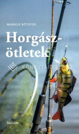 Kép: A legjobb tippek és trükkök horgászoknak