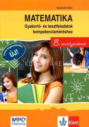 Kép: Matematika - Gyakorló- és tesztfeladatok kompetenciaméréshez 8. osztályosoknak