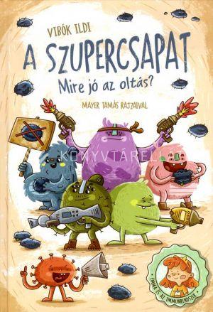 Kép: A szupercsapat - Mire jó az oltás?