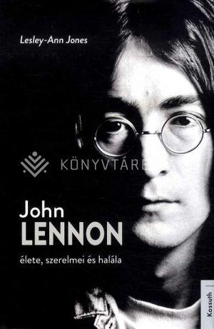 Kép: John Lennon élete, szerelmei és halála