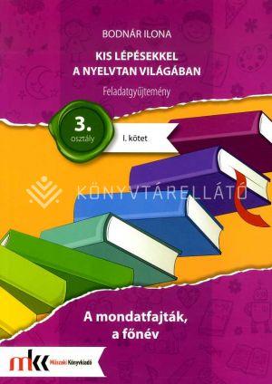Kép: Kis Lépésekkel A Nyelvtan Világában Feladatgyűjtemény 3. Osztály I. Kötet