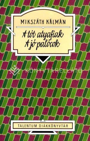 Kép: A tót atyafiak - A jó palócok (Talentum diákkönyvtár)