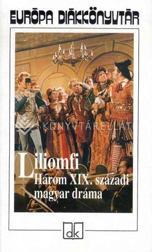 Kép: Liliomfi - Három XIX.századi magyar dráma (Európa diák)