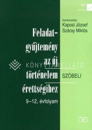 Kép: Feladatgyűjtemény az új történelem érettségihez Szóbeli,  9-12. évfolyam