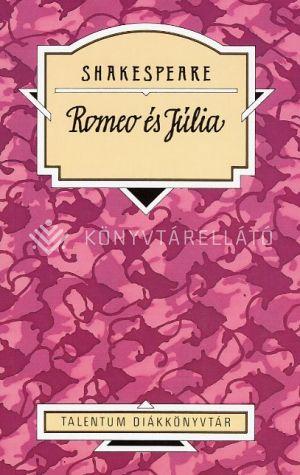 Kép: Romeo és Júlia  (Talentum Diákkönyvtár)