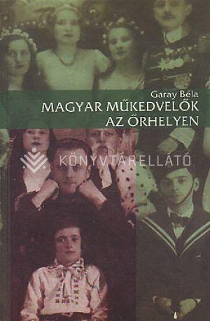 Kép: Magyar műkedvelők az őrhelyen