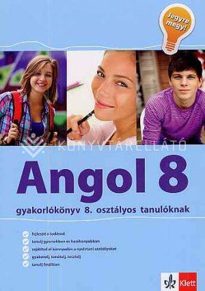 Kép: Angol gyakorlókönyv 8. osztályos tanulóknak – Jegyre megy!